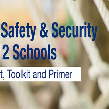 Child Safety and Security in K-12 Schools- A Report, Toolkit and Primer