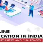Online Education In India – Opportunities & Challenges